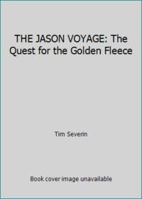 THE JASON VOYAGE: The Quest for the Golden Fleece by Tim Severin - 1986