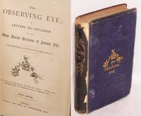image of The Observing Eye; or, Letters to Children on the Three Lowest Divisions of Animal Life. The Radiated, Articulated,_Molluscous. Sixth Edition