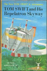 Tom Swift and His Repelatron Skyway by  Victor Appleton II - First edition - 1963 - from Evening Star Books (SKU: 00008965)