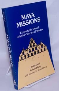 image of Maya Missions: Exploring The Spanish Colonial Churches of Yucatan