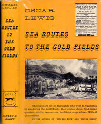 Sea Routes to the Gold Fields; The Migration by Water to California in 1849-1852