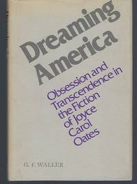 image of Dreaming America: Obsession and Transcendence in the Fiction of Joyce Carol Oates