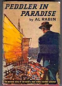 Peddler in Paradise: The Personal Story of the World's Most Widely Traveled Salesman (Signed)