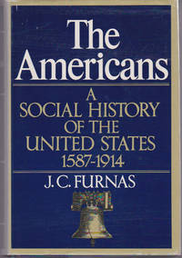 The Americans : A Social History of the United States 1587-1914