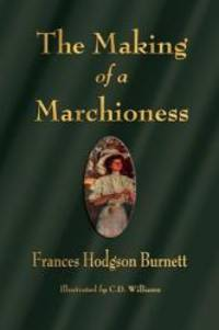 The Making of a Marchioness by Frances Hodgson Burnett - Paperback - 2010-06-06 - from Books Express and Biblio.com