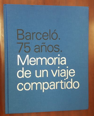 Madrid: Barcelo Grupo, 2006. Hardcover. Text in Spanish/Texto en Español. Quarto, bound in cloth; V...