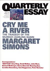 image of Cry Me A River The Tragedy of the Murray-Darling Basin (Quarterly Essay Issue 77 2020