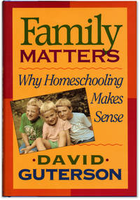 image of Family Matters: Why Homeschooling Makes Sense.