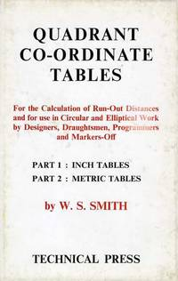 Quadrant Co-Ordinate Tables: Fot the Calculation of Run-Out Distances and for use in Circular and...