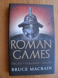Roman Games by  Bruce Macbain - First UK edition first printing - 2012 - from Scene of the Crime Books, IOBA (SKU: biblio9622)