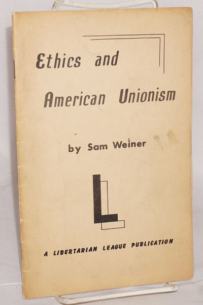 New York: The Libertarian League, 1958. Pamphlet. 24p., wraps a bit browned and soiled, 5.5x8.5 inch...