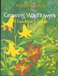 Growing Wildflowers: A Gardener's Guide