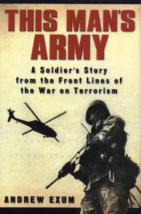 image of This Man's Army a Soldiers Story from the Front Lines of the War on Terrorism