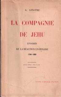 Les Compagnons de Jéhu. épisodes de la réaction lyonnaise 1794/1800