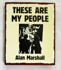 These Are My People by  Alan Marshall  - Hardcover  - Reprint  - 1984  - from Adelaide Booksellers (SKU: BIB300202)
