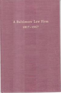 A Baltimore Law Firm: A Brief History of Hinkley and Singley and its Predecessors, 1817-1967
