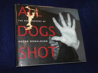 image of All Dogs Shot: The Photography of Roger Donaldson