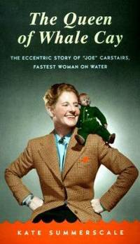 image of The Queen of Whale Cay : The Eccentric Story of 'Joe' Carstairs, Fastest Woman on Water