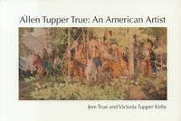 Allen Tupper True--An American Artist