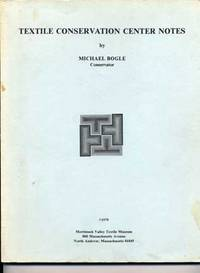 Textile Conservation Center Notes by  Michael Bogle - Paperback - 1979 - from Roberta Fountain (SKU: 2929)