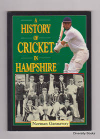 A HISTORY OF CRICKET IN HAMPSHIRE