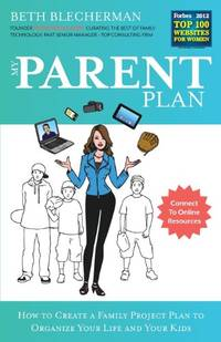 My Parent Plan: How to Create a Family Project Plan to Organize Your Life and Kids