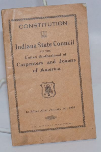 Indianapolis, IN: United Brotherhood of Carpenters and Joiners of America, 1915. 18p., staplebound b...
