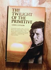 THE TWILIGHT OF THE PRIMITIVE