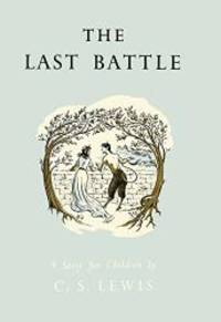 image of The Last Battle (Chronicles/Narnia Celebratn ed)