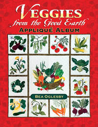 Veggies from the Good Earth Applique Album