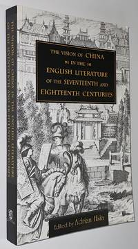 image of Vision of China in the English Literature of the Seventeenth and Eighteenth Centuries
