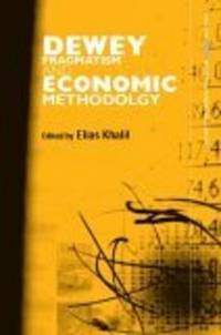 Dewey, Pragmatism and Economic Methodology