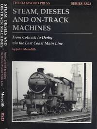 image of Steam, Diesels and On-track Machines: From Colwick to Derby Via the East Coast Main Line (Reminiscence Series RS23)