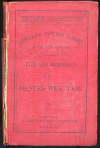 Appleton's Popular Library of the Best Authors: Life and Memorials of Daniel Webster