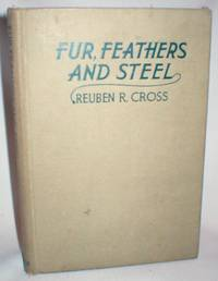 Fur, Feathers and Steel; Of Feathers, Hackles, Fishhooks and Other Materials Used in Tying Trout Flies