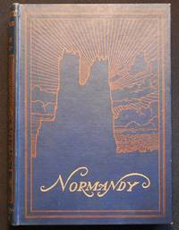 Normandy: The Scenery & Romance of Its Ancient Towns; depicted by Gordon Home