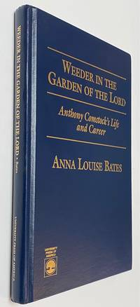 image of Weeder in the garden of the Lord: Anthony Comstock's life and career