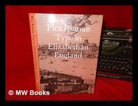 Pica Roman type in Elizabethan England / W. Craig Ferguson