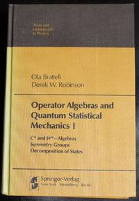 Operator Algebras and Quantum Statistical Mechanics I: C* and W* - Algebras, Symmetry Groups, Decomposition of States