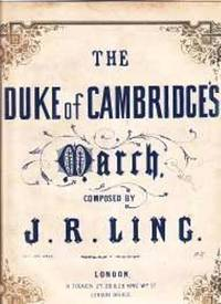 The Duke of Cambridge's March by Ling J R - from Music by the Score and Biblio.co.uk