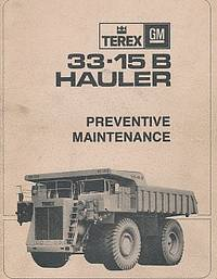 Terex GM. 33-15b Hauler. Preventive Maintenance. Manual No. 78LSP2 by General Motors of Canada Ltd - [First Edition] - 1978 - from Barter Books Ltd and Biblio.com