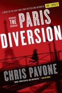The Paris Diversion : A Novel by Chris Pavone - Hardcover - 2019 - from ThriftBooks (SKU: G1524761508I5N10)