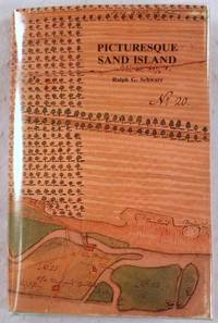Picturesque Sand Island. With Some Mention of Its Neighboring Islands in the Lehigh River at Bethlehem by  Ralph G Schwarz - First Edition - 1990 - from Resource Books, LLC and Biblio.com
