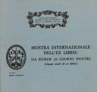 Mostra Internazionale dell\'Ex libris da Durer ai nostri giorni (cinque secoli di ex libris)..