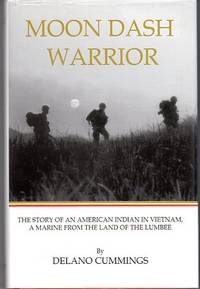 Moon Dash Warrior: The Story of an American Indian in Vietnam, a Marine From the Land of the Lumbee by  David (ed)  Marian (ed)/Novak - Hardcover - 7th printing - 2004 - from Barbarossa Books Ltd. (SKU: 50221)