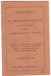 Argument of Mr. Franklin B. Gowen, of counsel for the Commonwealth in the case of the Commonwealth vs. Petroff delivered March 10, 1880
