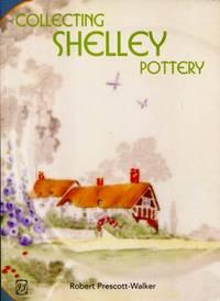 Collecting Shelley Pottery by Robert Prescott-Walker - 1998