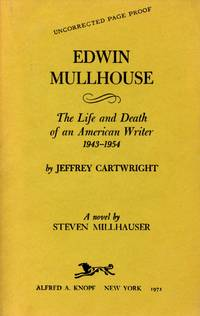 Edwin Mullhouse: The Life and Death of an American Writer 1943-1954, by Jeffrey Cartwright [Proof Copy]