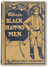 Those Black Diamond Men: A Tale of the Anthrax Valley by  William Futhey [COAL MINING] GIBBONS - First Edition - 1902 - from Lorne Bair Rare Books and Biblio.com