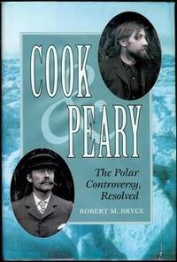 Cook & Peary: The Polar Controversy, Resolved
